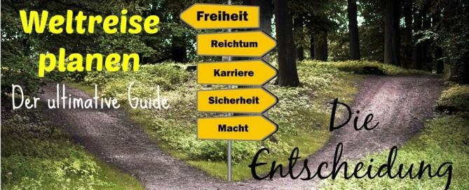 Weltreise planen der ultimative Guide -die Entscheidung-